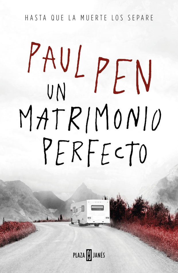 Un matrimonio perfecto, de Paul Pen