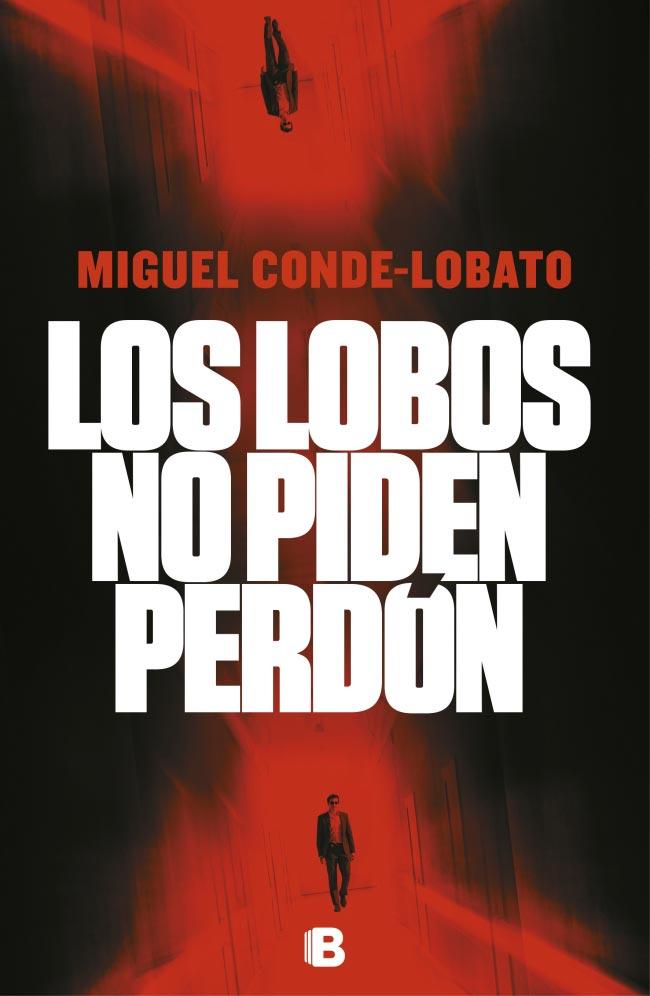 Los lobos no piden perdón, de Miguel Conde-Lobato