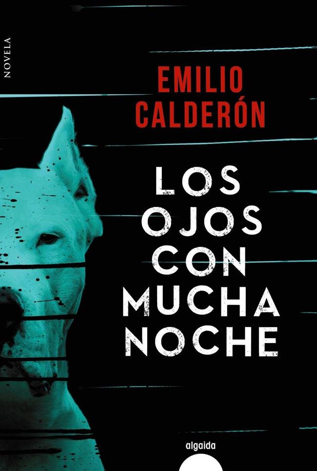 Los ojos con mucha noche, de Emilio Calderón