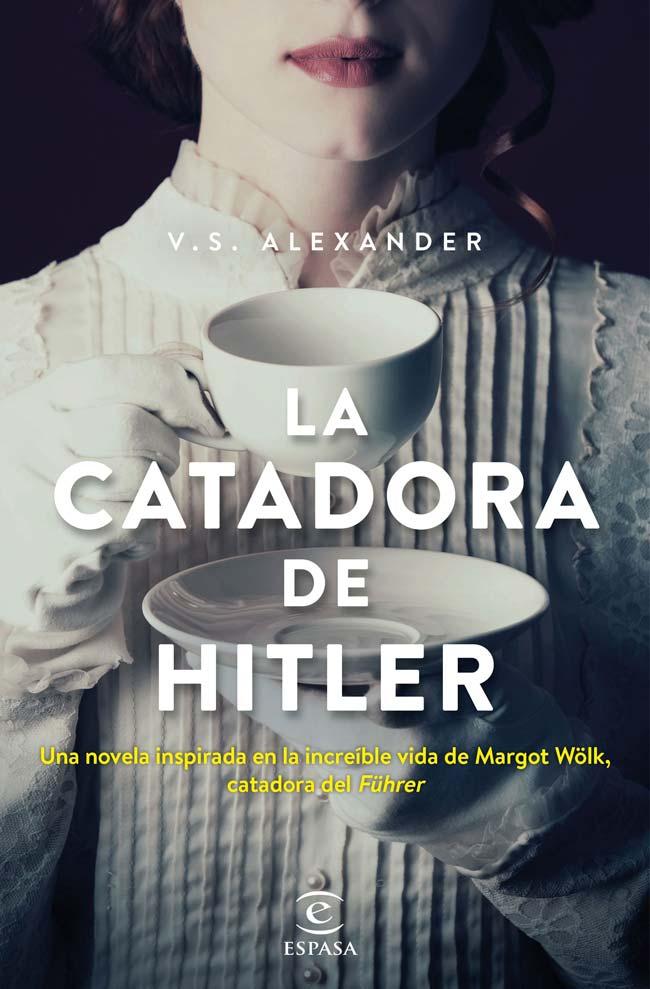 La catadora de Hitler, de V.S. Alexander