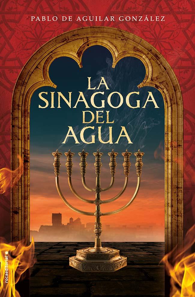 La sinagoga del agua, de Pablo de Aguilar González