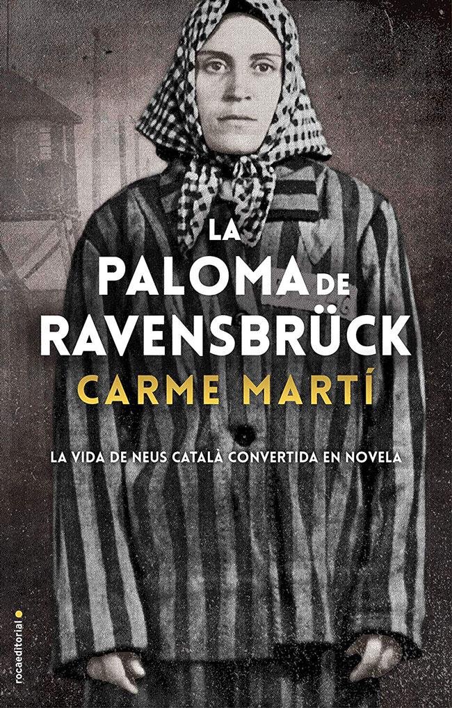 La paloma de Ravensbrück, de Carme Martí