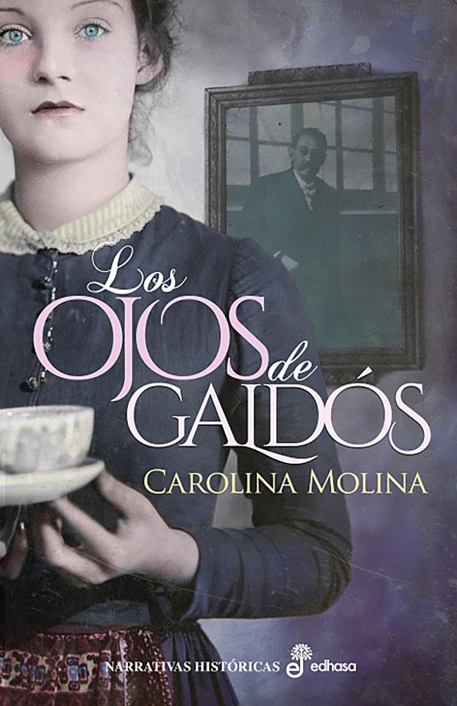 Los ojos de Galdós, de Carolina Molina