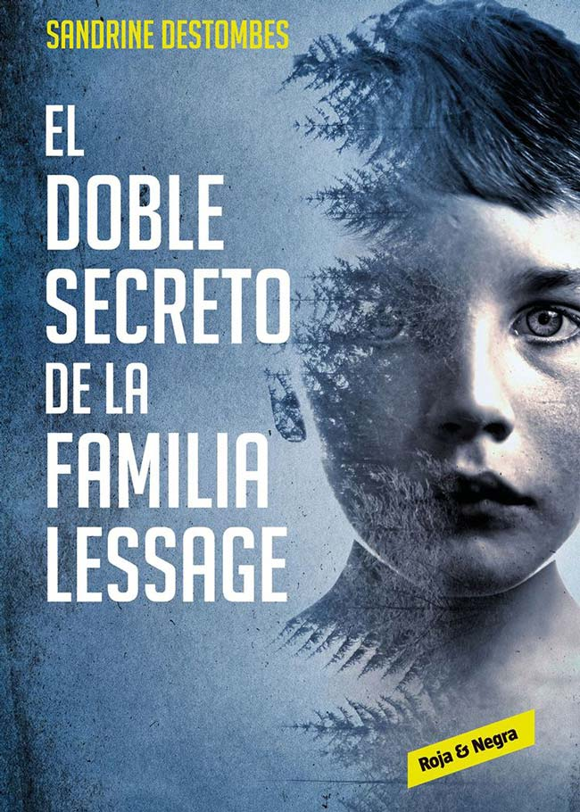 El doble secreto de la familia Lessage, de Sandrine Destombes
