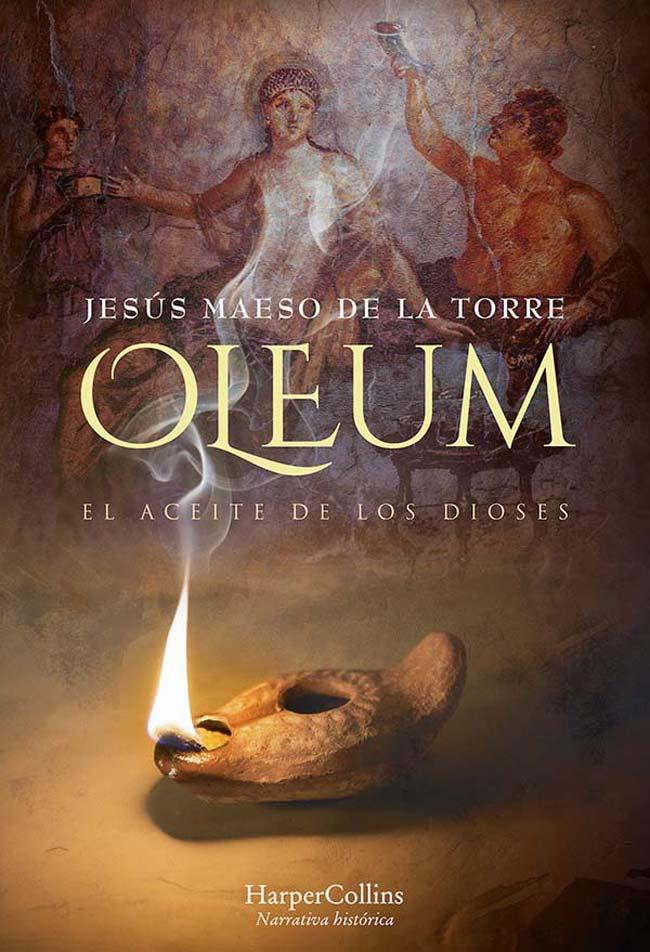 Oleum: El aceite de los dioses, de Jesús Maeso de la Torre
