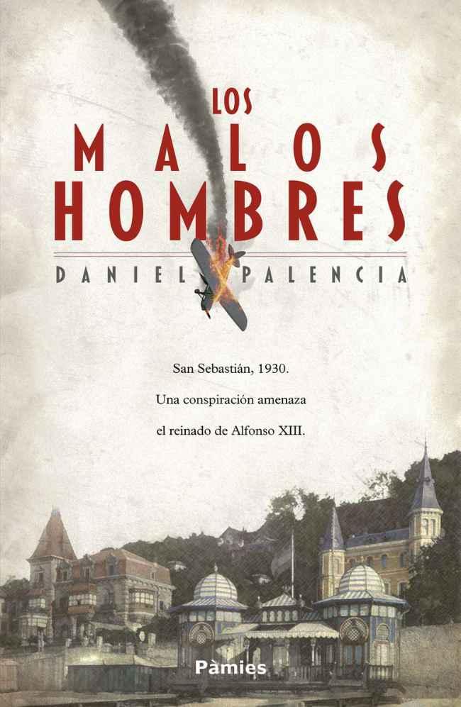 Los malos hombres, de Daniel Palencia