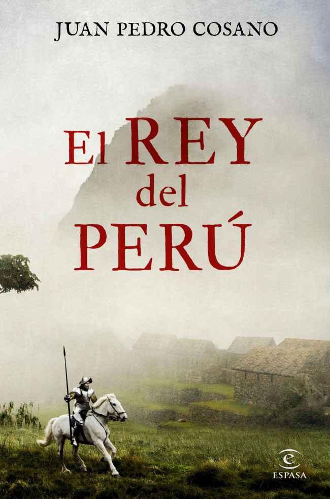 El rey del Perú, de Juan Pedro Cosano
