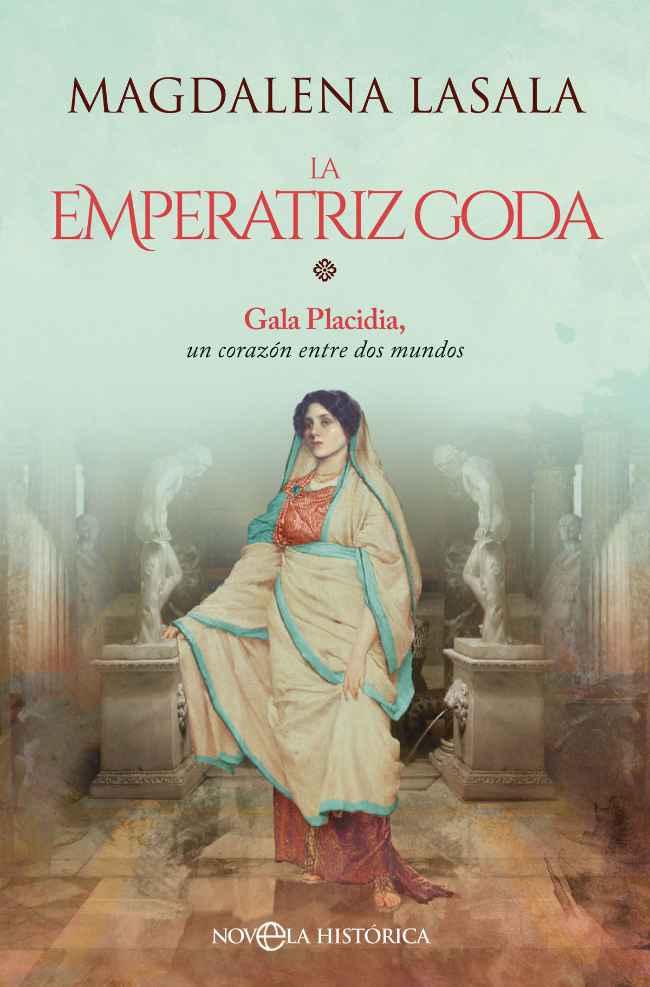 La emperatriz goda, de Magdalena Lasala