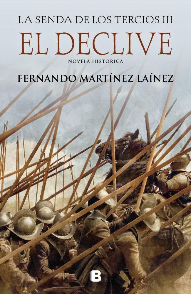 El declive (La senda de los Tercios 3), de Fernando Martínez Laínez