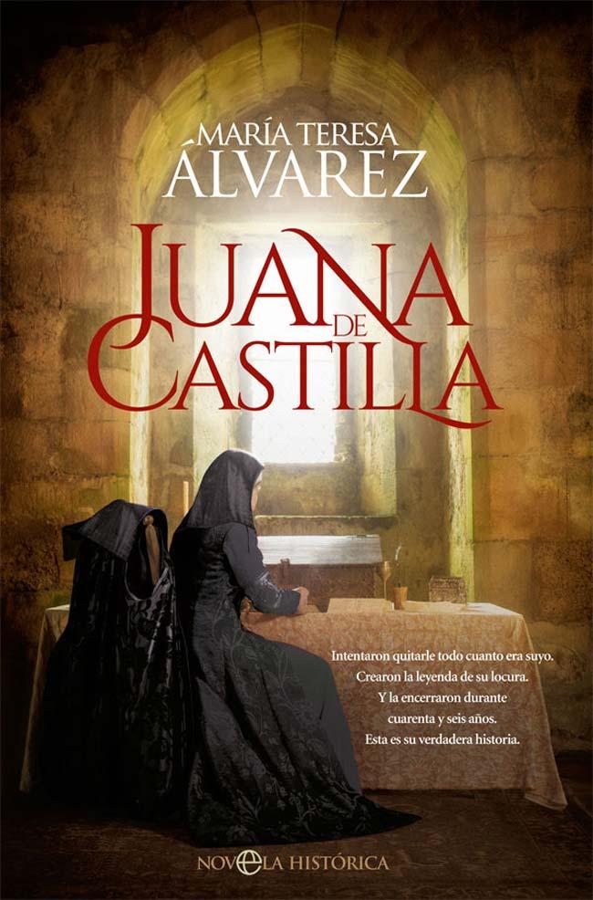 Juana de Castilla, de María Teresa Álvarez