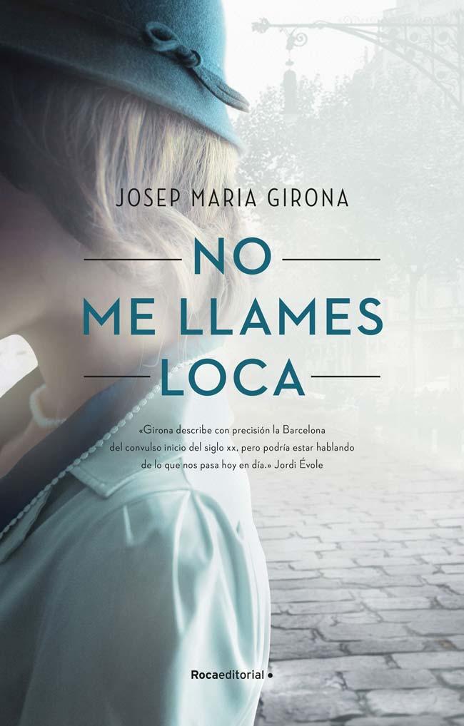 No me llames loca, de Josep María Girona
