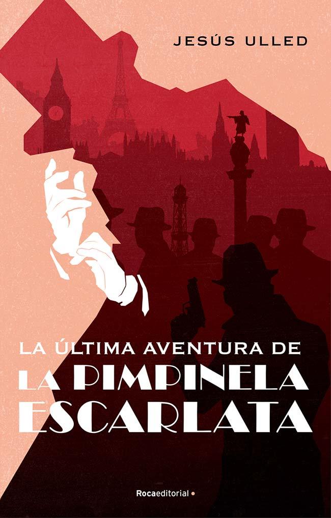 La última aventura de la Pimpinela Escarlata, de Jesús Ulled